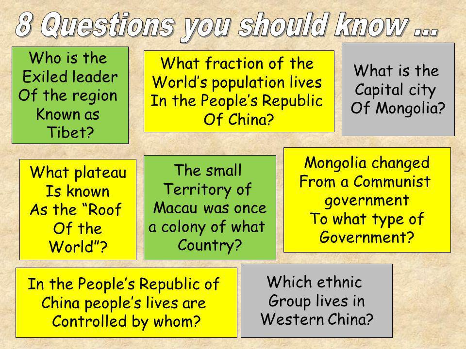 Who is the Exiled leader Of the region Known as Tibet? Which ethnic Group lives in Western China? What is the Capital city Of Mongolia? What fraction