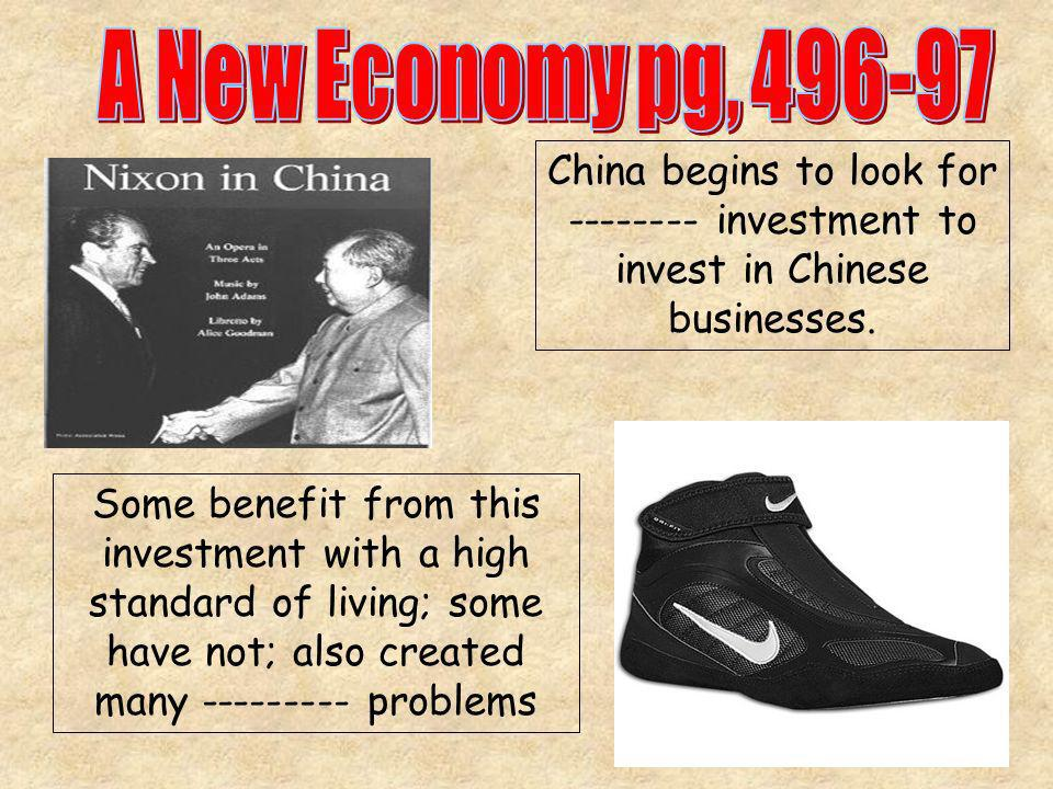 Some benefit from this investment with a high standard of living; some have not; also created many --------- problems China begins to look for -------