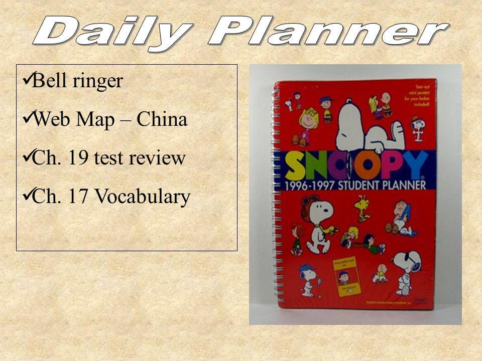 Bell ringer Web Map – China Ch. 19 test review Ch. 17 Vocabulary