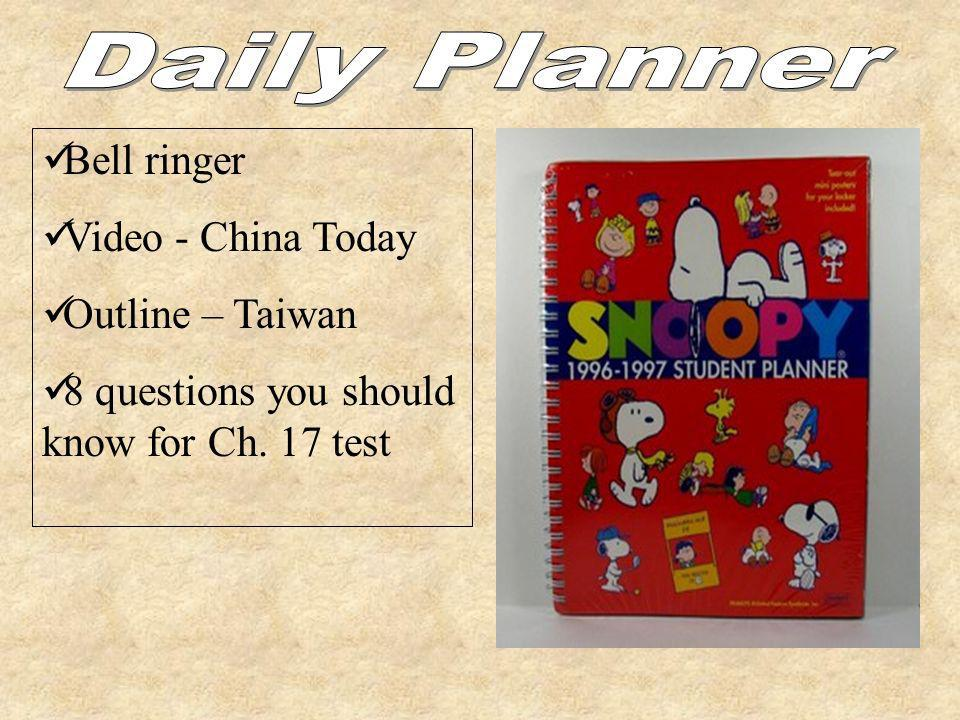 Bell ringer Video - China Today Outline – Taiwan 8 questions you should know for Ch. 17 test