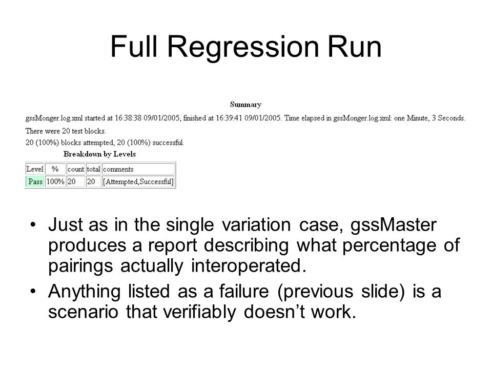 Full Regression Run Just as in the single variation case, gssMaster produces a report describing what percentage of pairings actually interoperated. A