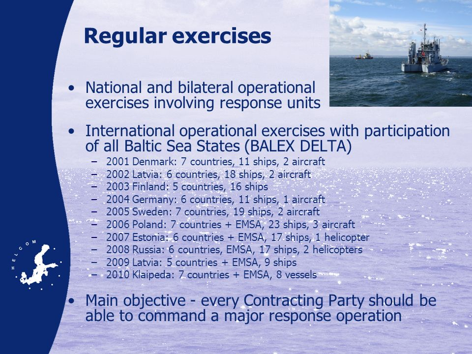 National and bilateral operational exercises involving response units International operational exercises with participation of all Baltic Sea States