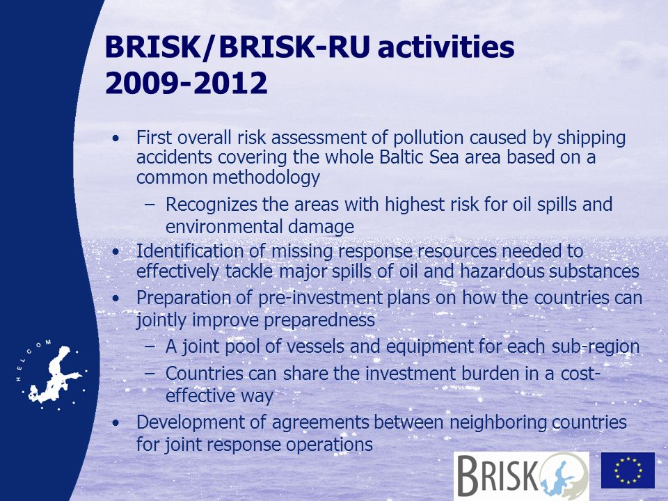 BRISK/BRISK-RU activities 2009-2012 First overall risk assessment of pollution caused by shipping accidents covering the whole Baltic Sea area based o