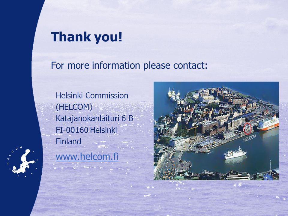 Thank you! For more information please contact: Helsinki Commission (HELCOM) Katajanokanlaituri 6 B FI-00160 Helsinki Finland www.helcom.fi