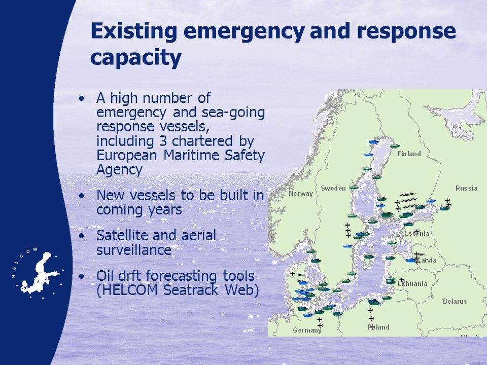 Existing emergency and response capacity A high number of emergency and sea-going response vessels, including 3 chartered by European Maritime Safety