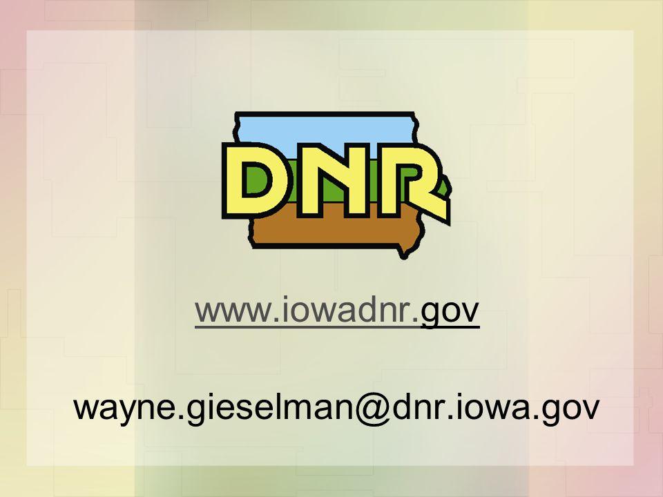 www.iowadnr.www.iowadnr.gov wayne.gieselman@dnr.iowa.gov