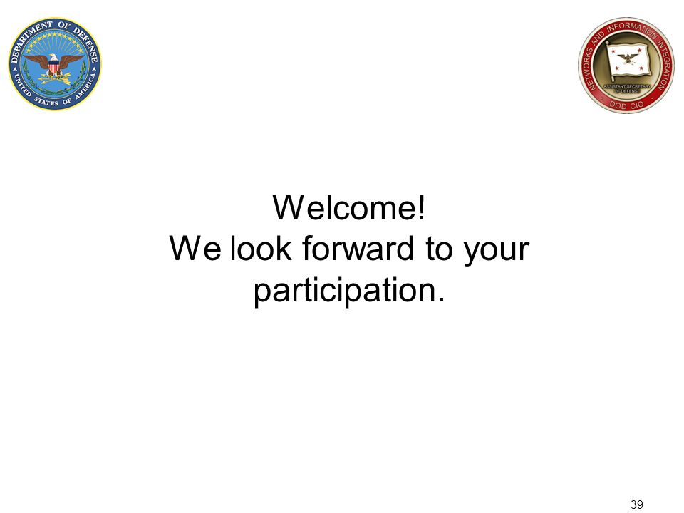 39 Welcome! We look forward to your participation.
