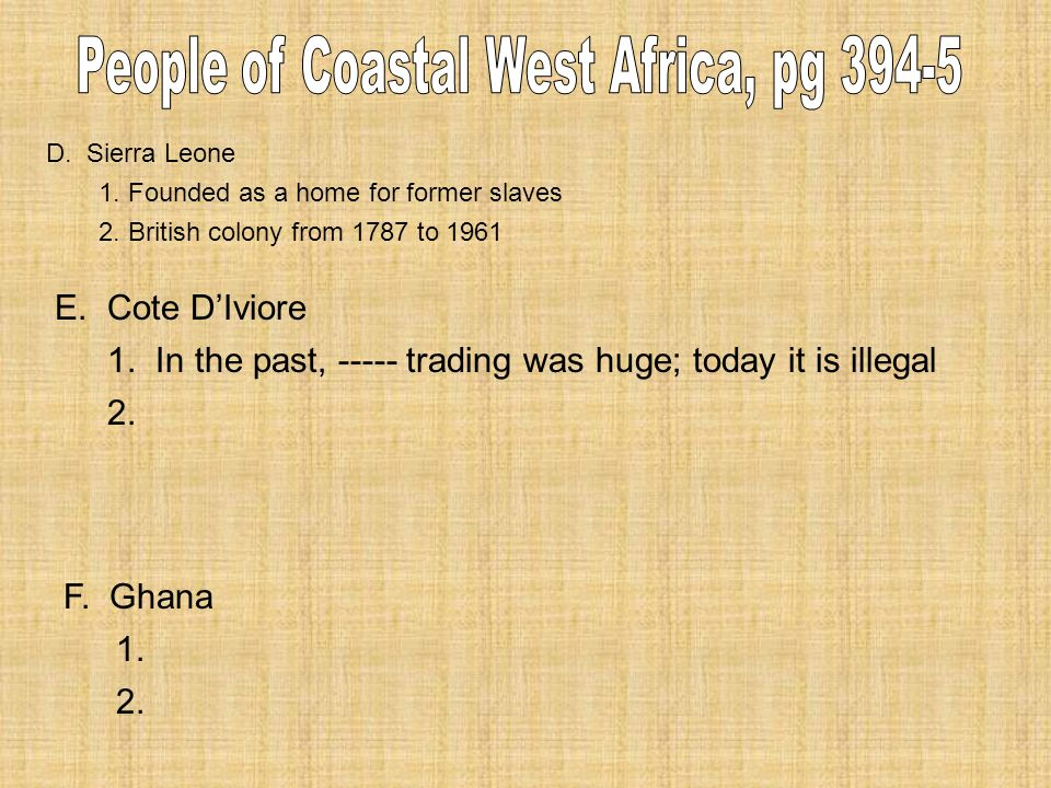 D. Sierra Leone 1. Founded as a home for former slaves 2.