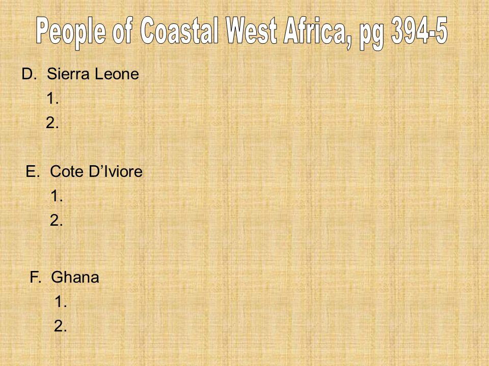 D. Sierra Leone 1. 2. E. Cote DIviore 1. 2. F. Ghana 1. 2.
