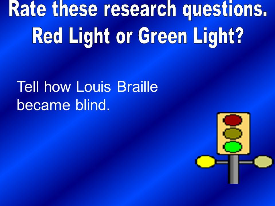 Tell how Louis Braille became blind.
