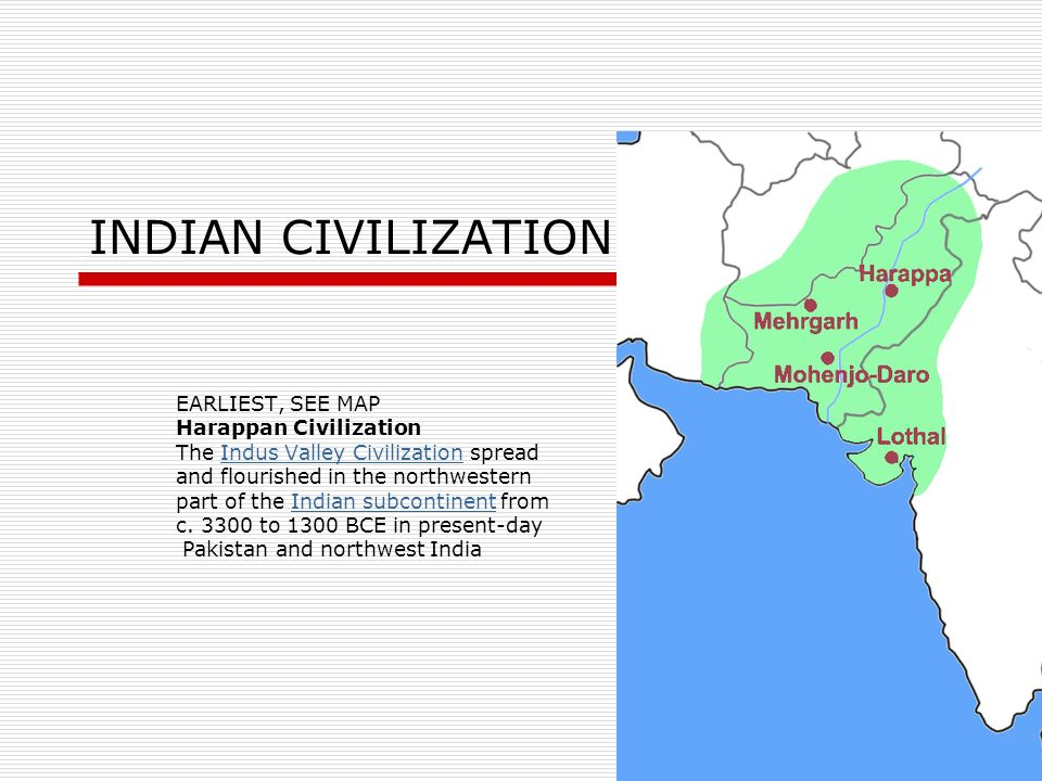 INDIAN CIVILIZATION EARLIEST, SEE MAP Harappan Civilization The Indus Valley Civilization spreadIndus Valley Civilization and flourished in the northw