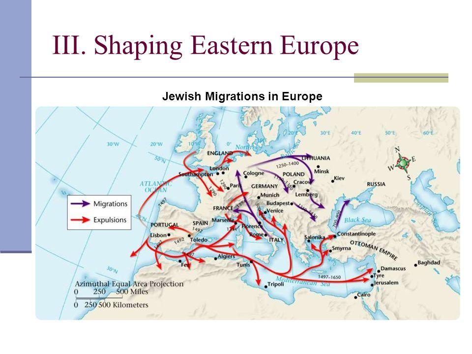 III. Shaping Eastern Europe Jewish Migrations in Europe