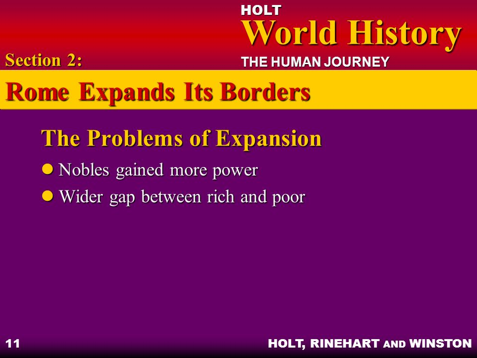 HOLT World History World History THE HUMAN JOURNEY HOLT, RINEHART AND WINSTON 11 The Problems of Expansion Nobles gained more power Nobles gained more