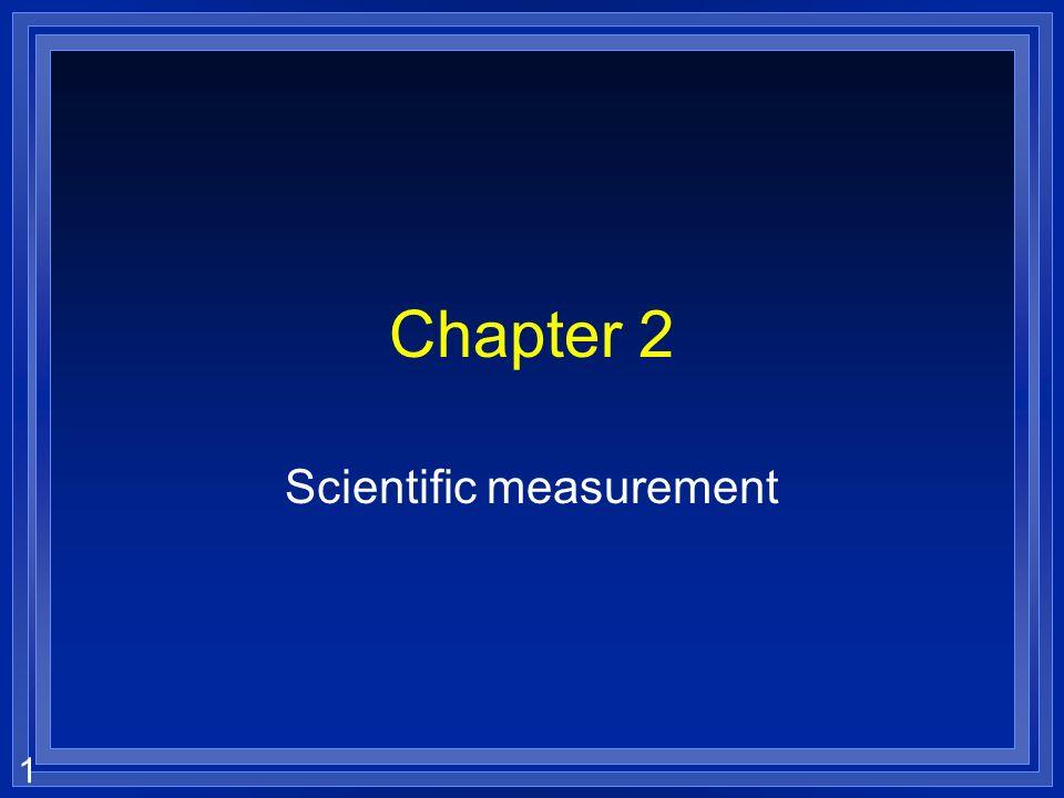 1 Chapter 2 Scientific measurement
