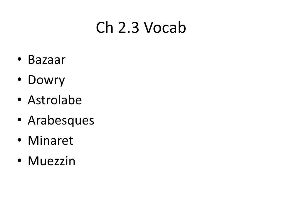Ch 2.3 Vocab Bazaar Dowry Astrolabe Arabesques Minaret Muezzin