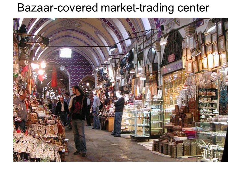 Bazaar-covered market-trading center
