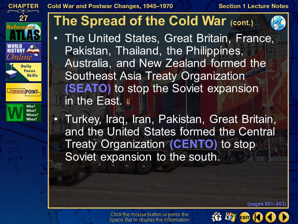 Section 1-19 Click the mouse button or press the Space Bar to display the information. The Spread of the Cold War (cont.) The Korean War began in 1950