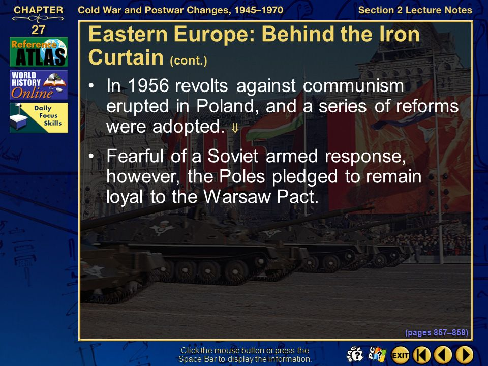 Section 2-17 Click the mouse button or press the Space Bar to display the information. Eastern Europe: Behind the Iron Curtain (cont.) After Stalins d