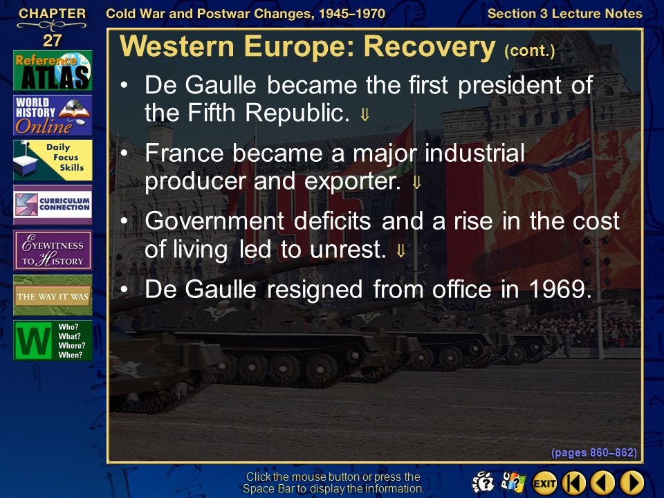Section 3-8 Click the mouse button or press the Space Bar to display the information. Western Europe: Recovery (cont.) For almost 25 years after World