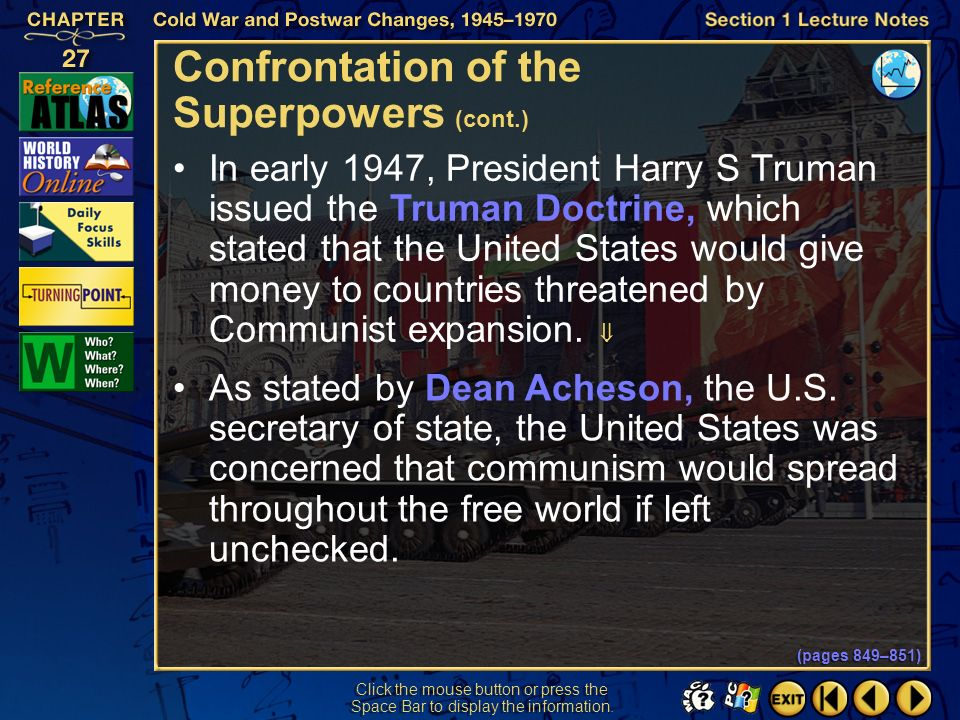 Section 1-8 Click the mouse button or press the Space Bar to display the information. Confrontation of the Superpowers (cont.) After World War II, the
