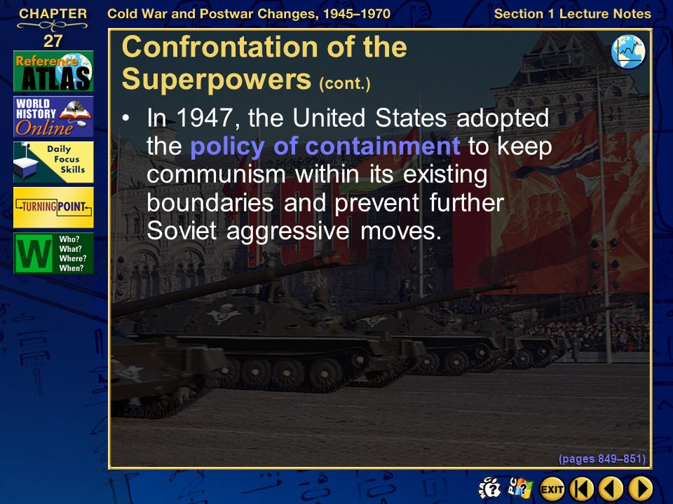 Section 1-11 Click the mouse button or press the Space Bar to display the information. Confrontation of the Superpowers (cont.) In 1949, the Soviet Un