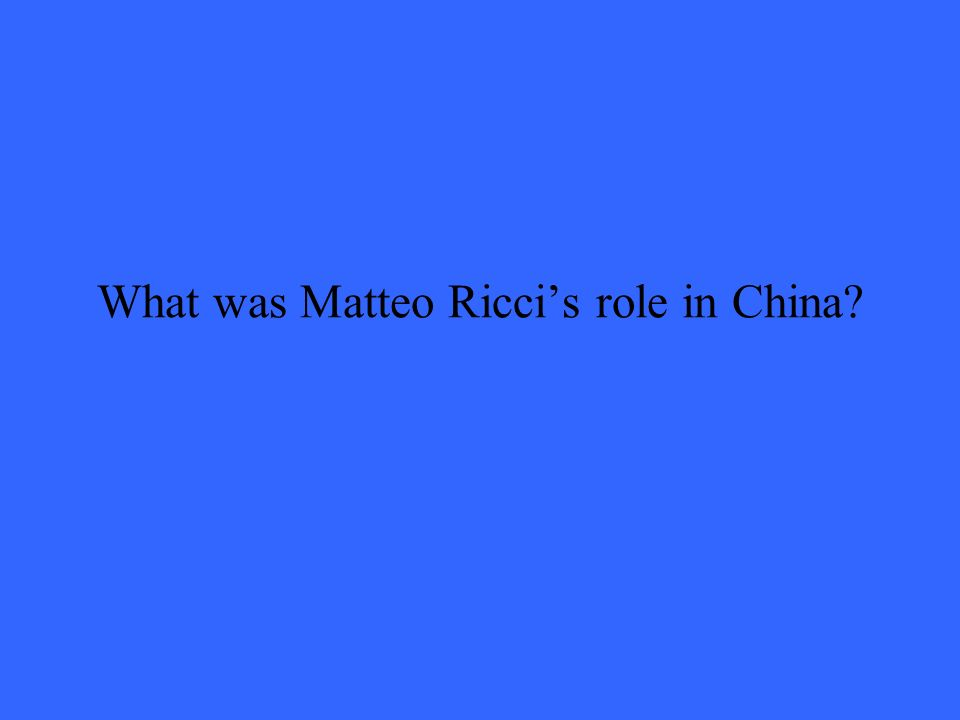 What was Matteo Riccis role in China?
