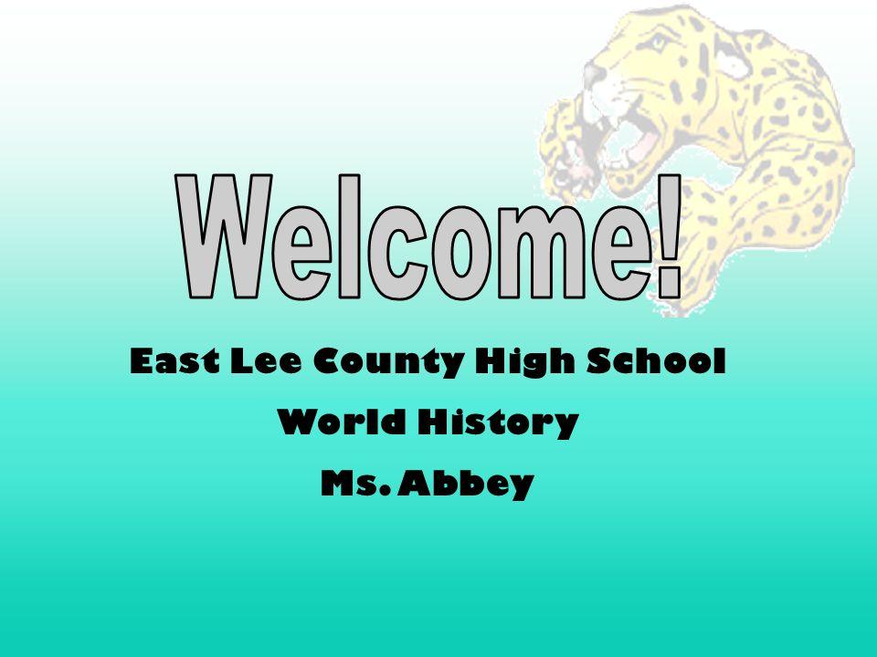 East Lee County High School World History Ms. Abbey