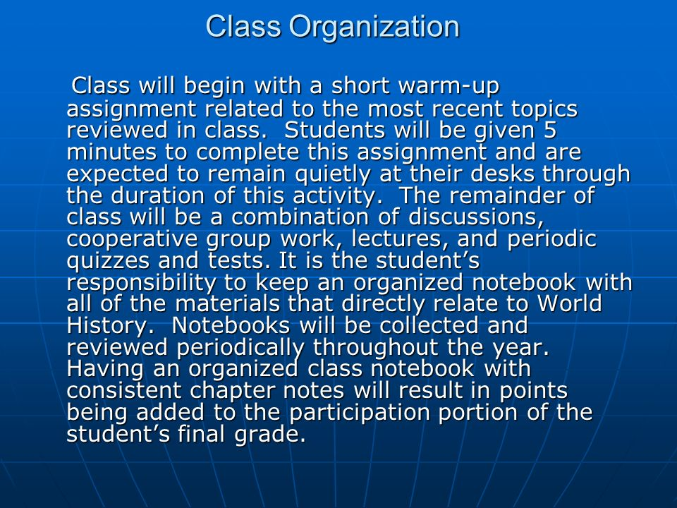 Class Organization Class will begin with a short warm-up assignment related to the most recent topics reviewed in class.