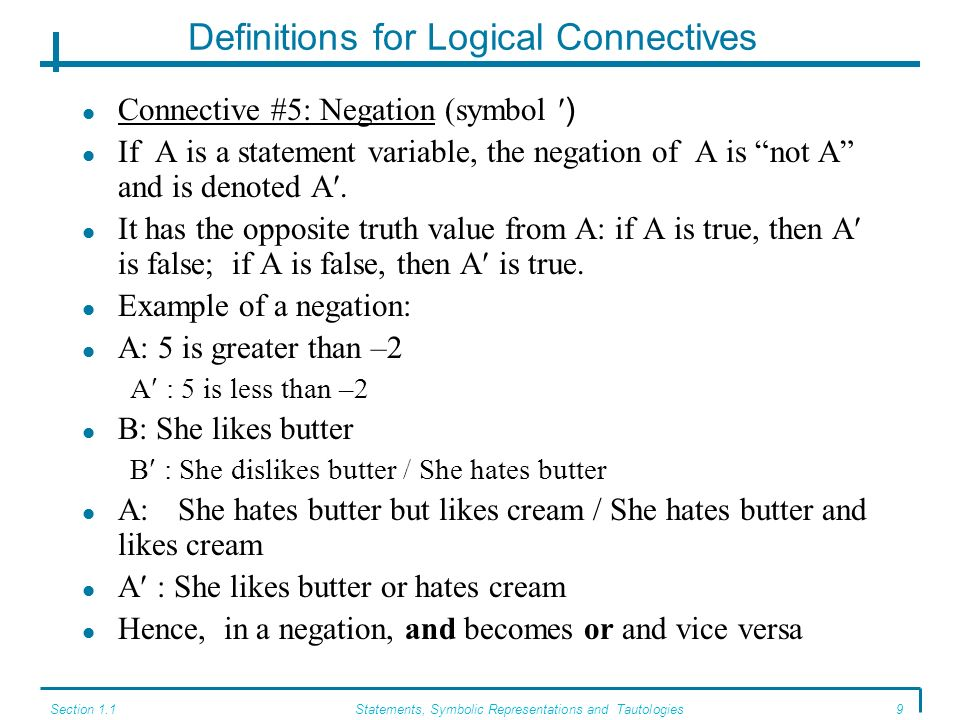 Section 1.1Statements, Symbolic Representations and Tautologies8 Definitions for Logical Connectives Connective # 4: Equivalence (symbol ) If A and B
