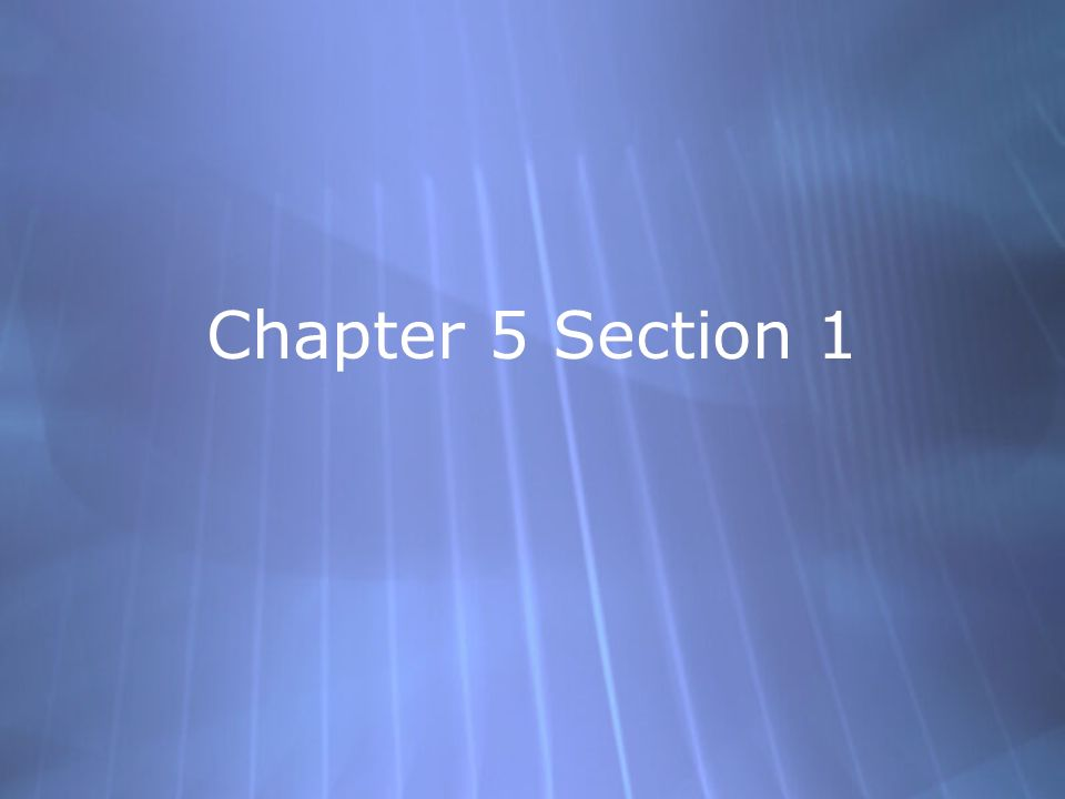 Chapter 5 Section 1