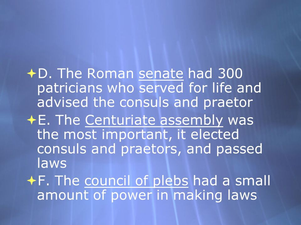 C. The executive branch of Rome had the consuls and the praetors 1.