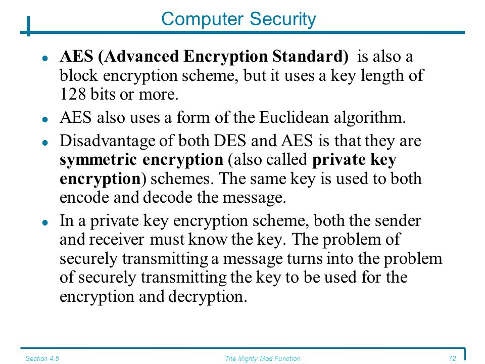 Section 4.5The Mighty Mod Function11 Computer Security DES is a block cipher.