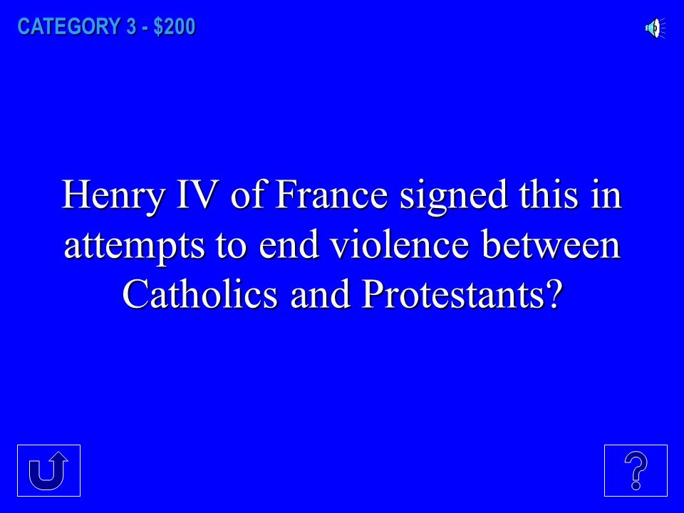 CATEGORY 3 - $100 Charles V of Spain in attempts to end the violence between Catholics and Protestants signed this?