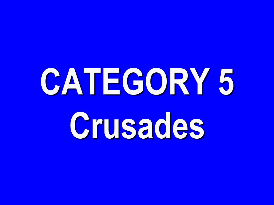 CATEGORY 4 Middle Ages