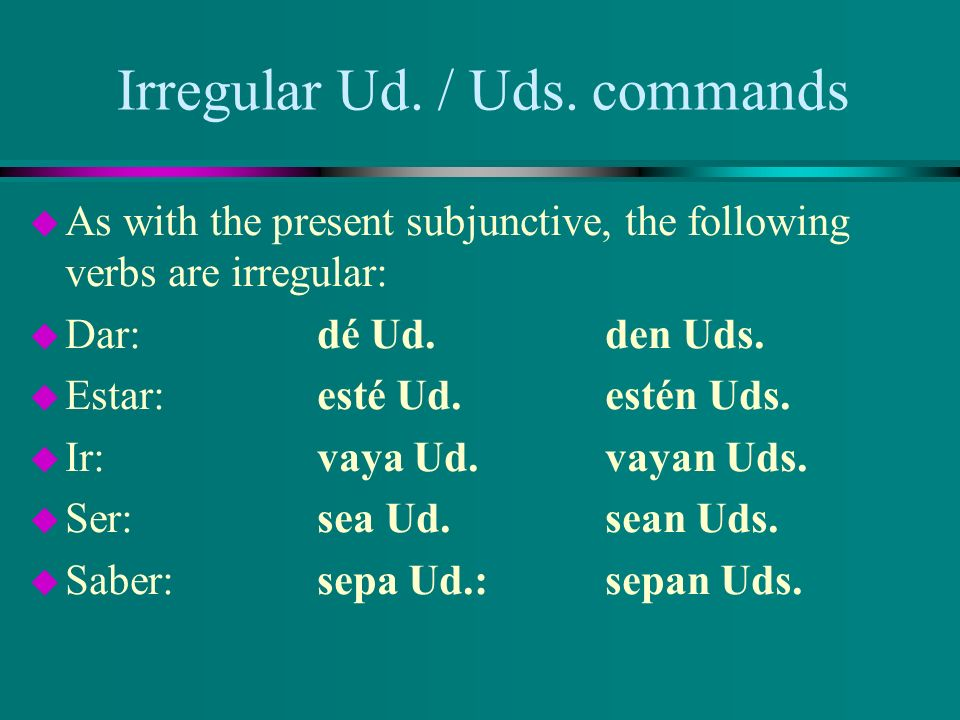 Ud. and Uds. Commands u Hacer u Ud. command u No haga u Uds. command u No hagan