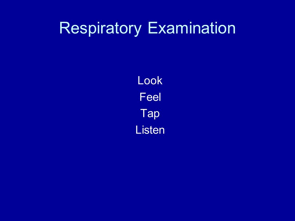Respiratory Examination Look Feel Tap Listen