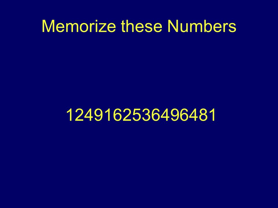 Memorize these Numbers 1249162536496481
