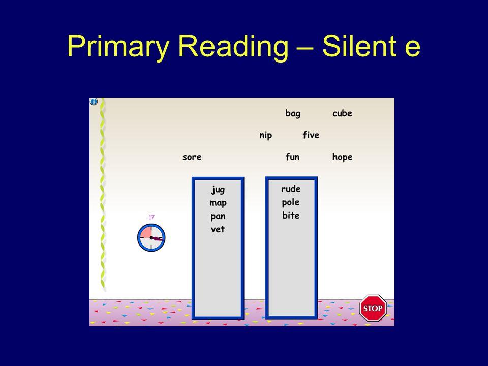 Primary Reading – Silent e
