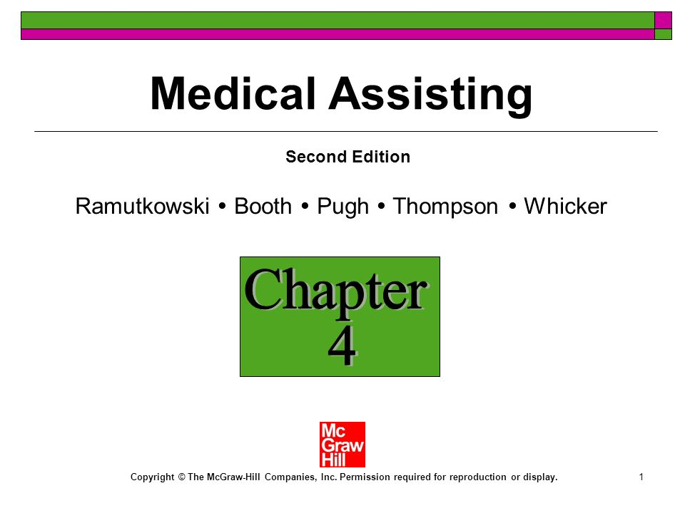 1 Ramutkowski Booth Pugh Thompson Whicker Copyright © The McGraw-Hill Companies, Inc. Permission required for reproduction or display. Medical Assisti