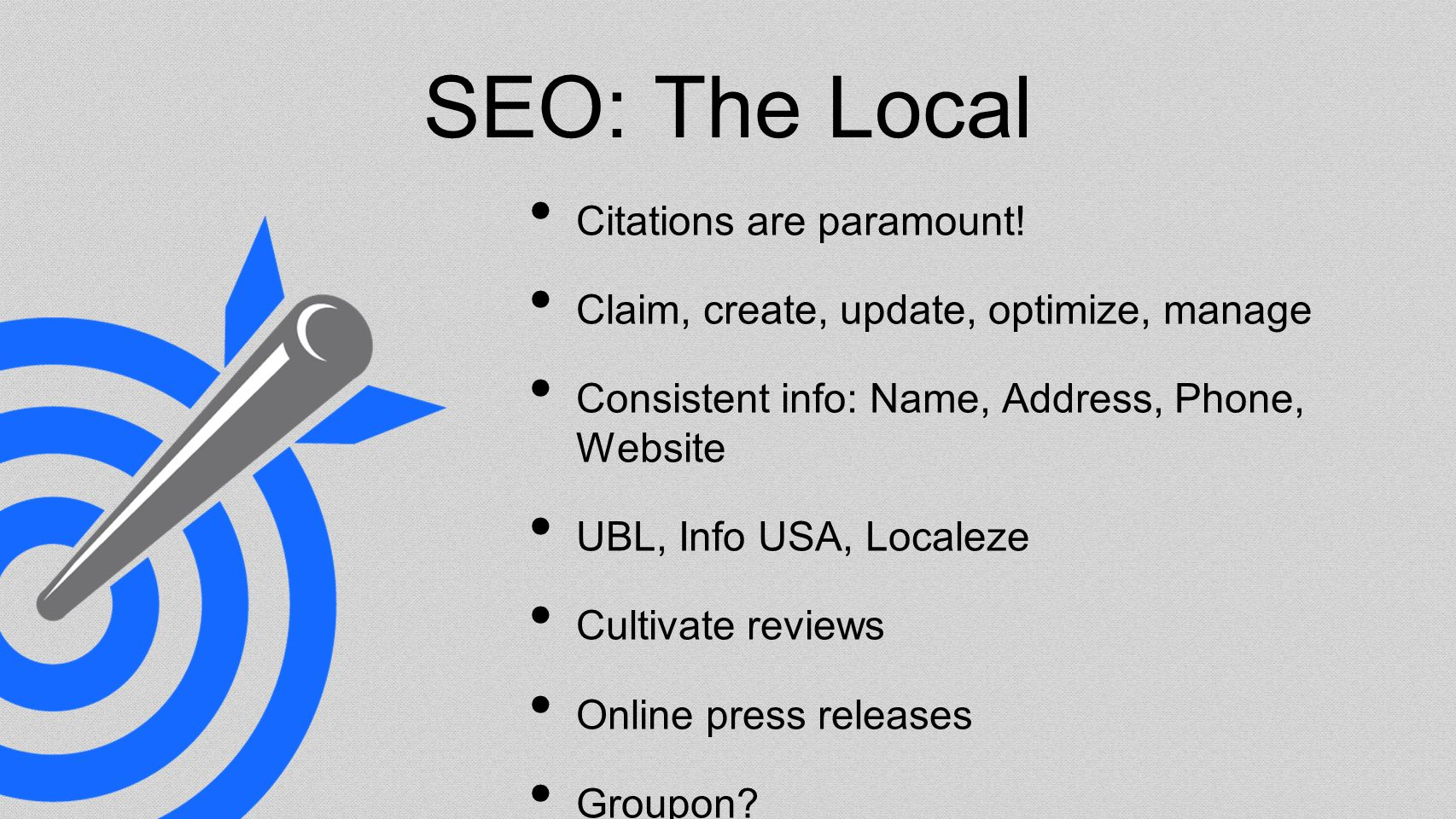 SEO: The Local Citations are paramount.