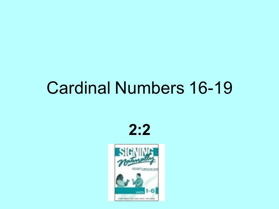 Cardinal Numbers 16-19 2:2