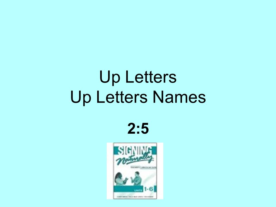 Up Letters Up Letters Names 2:5