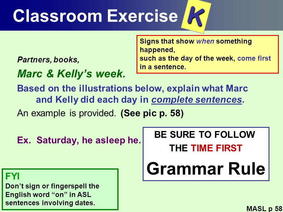 Classroom Exercise Partners, books, Marc & Kellys week. Based on the illustrations below, explain what Marc and Kelly did each day in complete sentenc