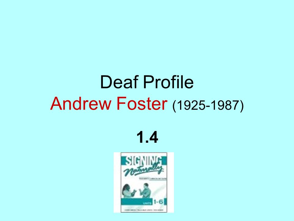 Deaf Profile Andrew Foster (1925-1987) 1.4