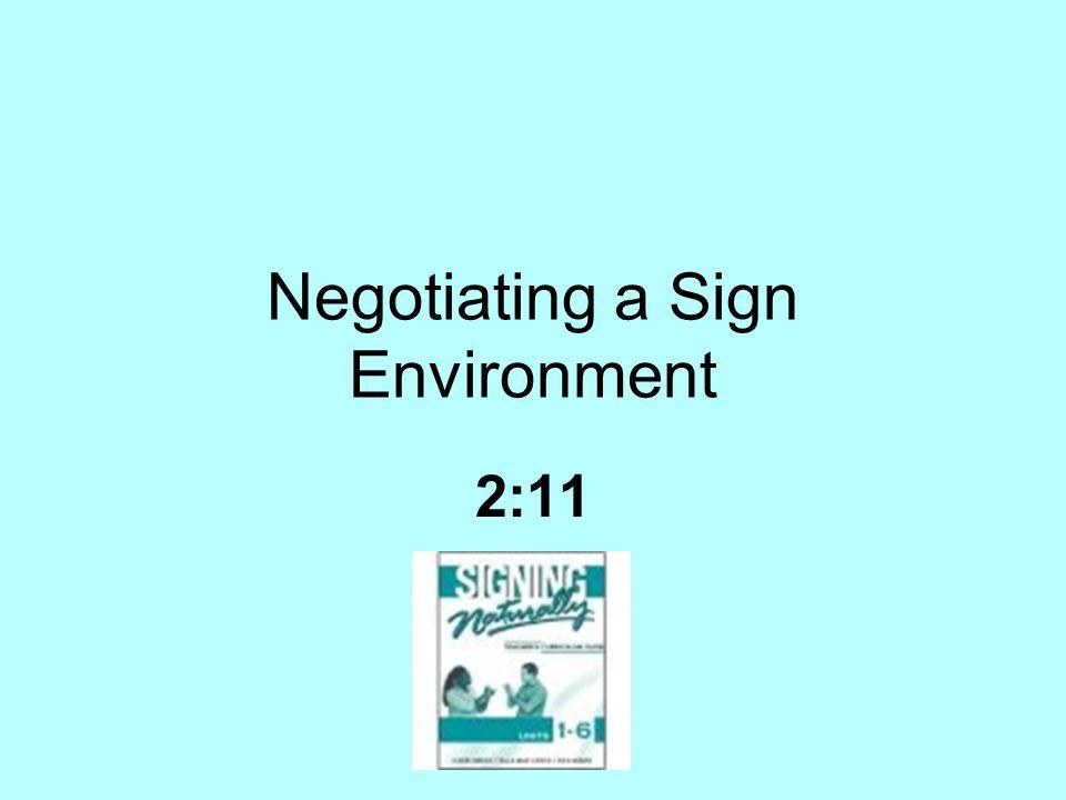 Negotiating a Sign Environment 2:11