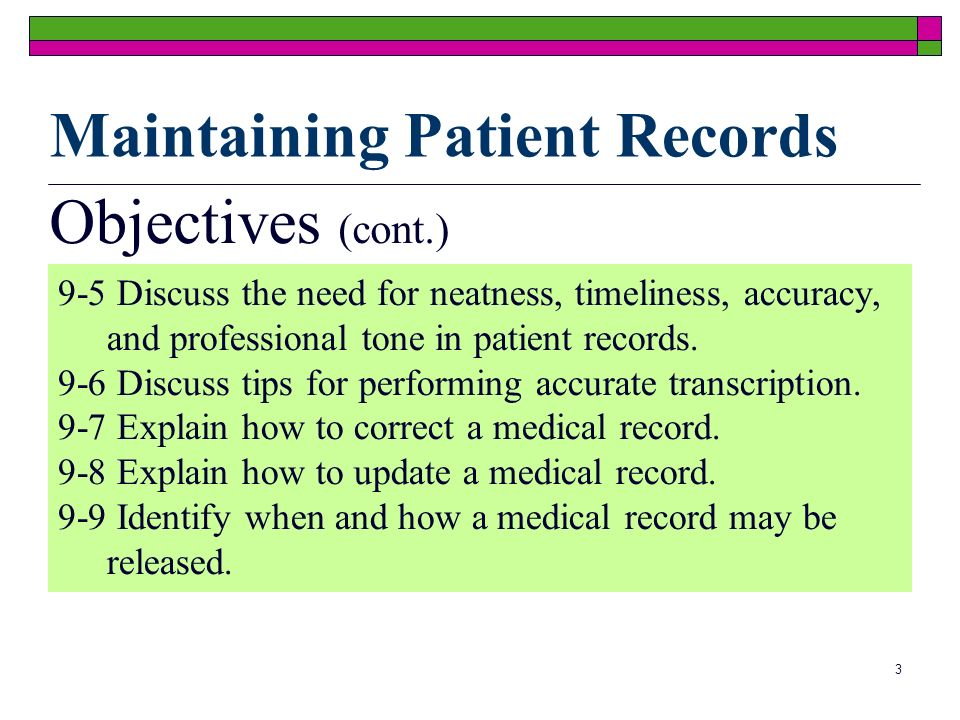 4 Maintaining Patient Records Patient Records Also known as charts containing: Past and present medical conditions Communications between health team members Name & address Insurance coverage Occupation Medical treatment plan Health-care needs Response to care Lab and radiology reports The chart is a legal document, and can play a role in patient and staff education.