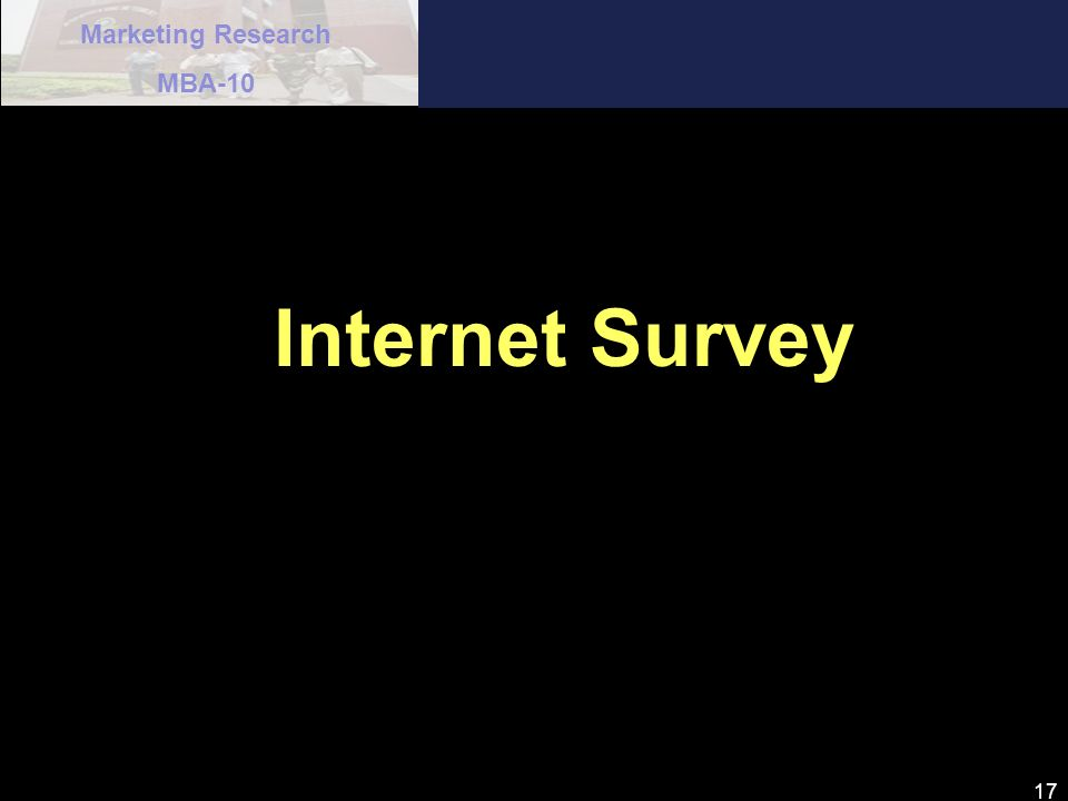 Marketing Research MBA-10 17 Internet Survey