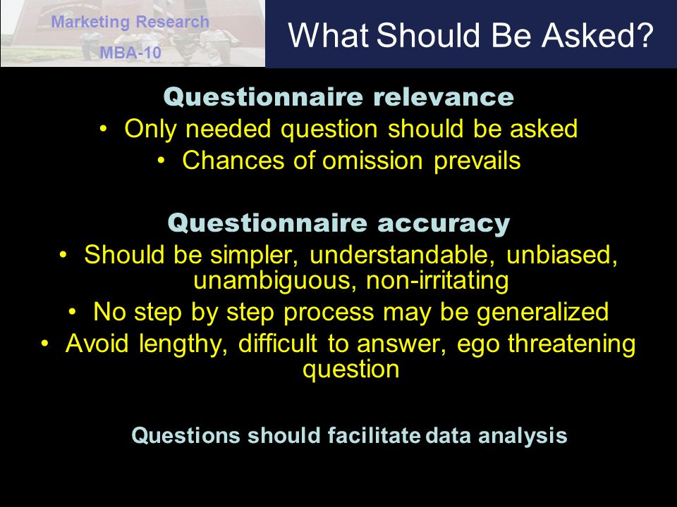 Marketing Research MBA-10 What Should Be Asked.
