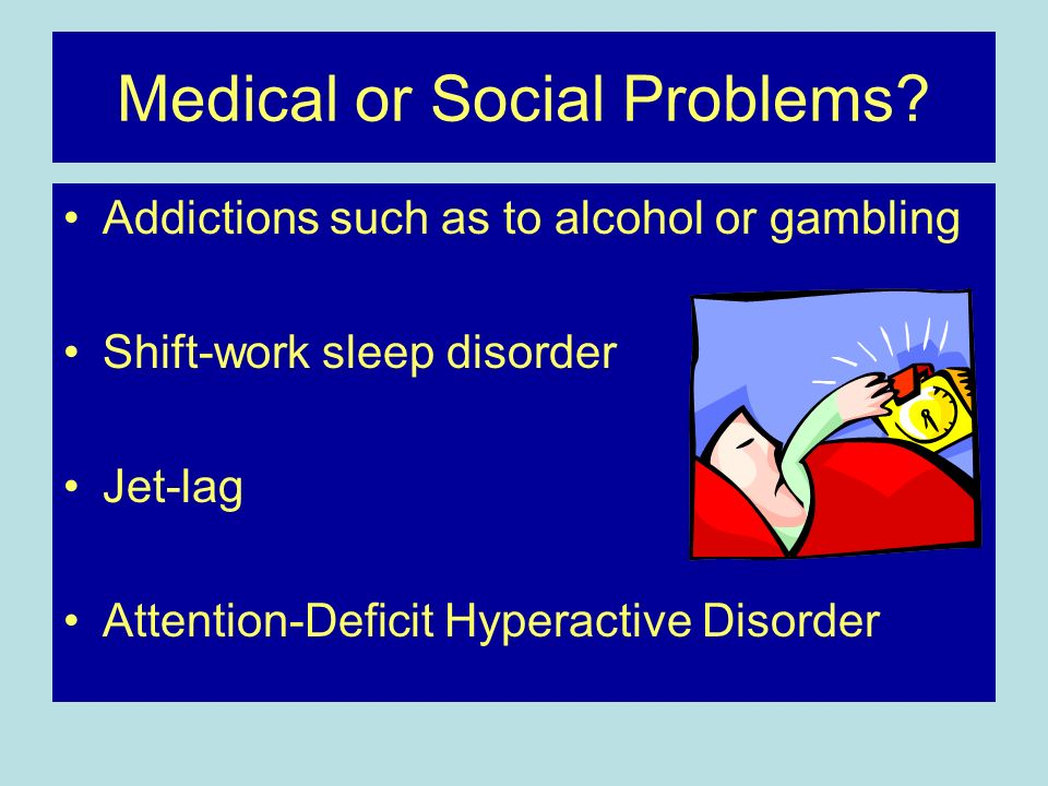 Medical or Social Problems.