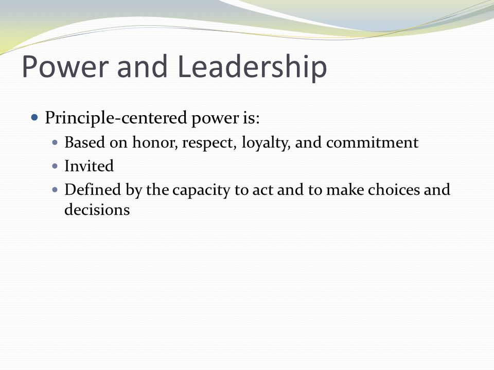 Power and Leadership (continued) Leadership power Capacity to create order from conflict, contradictions, and chaos Ability to sustain positive influence